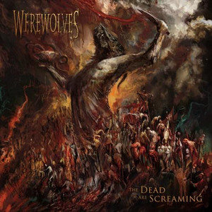 """WEREWOLVES """"The Dead Are Screaming """""""