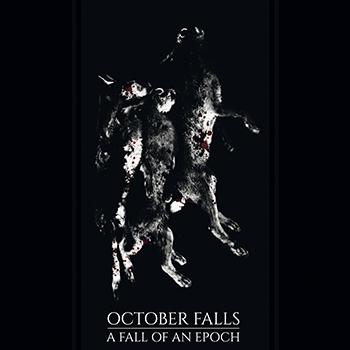 "OCTOBER FALLS: ""A Fall of an Epoch """